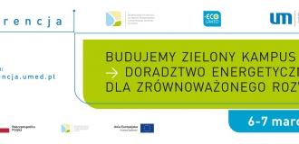 Jak zbudować zielony kampus? – zapraszamy do udziału w ogólnopolskiej konferencji poświęconej doradztwu energetycznemu, zielonym inwestycjom i zdrowemu otoczeniu