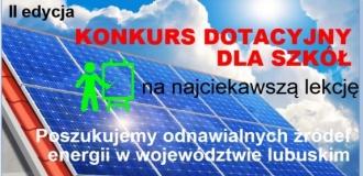 """II edycja KONKURSU na najciekawszą lekcję pn. """"Poszukujemy odnawialnych źródeł energii w swoim województwie"""""""