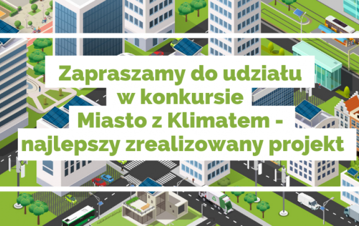 """Trwa konkurs """"Miasto z klimatem - najlepszy zrealizowany projekt"""""""
